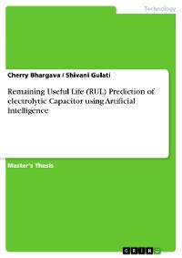 Cover Remaining Useful Life (RUL) Prediction of electrolytic Capacitor using Artificial Intelligence
