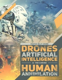 Cover Drones, Artificial Intelligence, & the Coming Human Annihilation