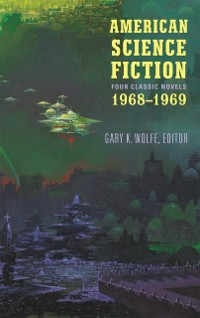 Cover American Science Fiction: Four Classic Novels 1968-1969 (LOA #322)