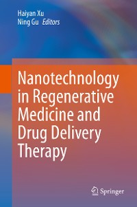 Cover Nanotechnology in Regenerative Medicine and Drug Delivery Therapy
