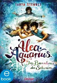 Cover Alea Aquarius 7. Im Bannkreis des Schwurs