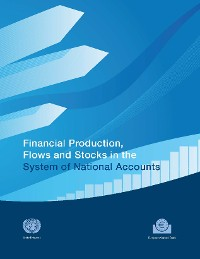 Cover Financial Production, Flows and Stocks in the System of National Accounts