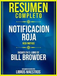 Cover Resumen Completo: Notificacion Roja (Red Notice) - Basado En El Libro De Bill Browder