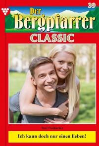 Cover Der Bergpfarrer Classic 39 – Heimatroman