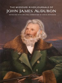 Cover The Missouri River Journals of John James Audubon