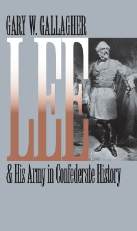 Cover Lee and His Army in Confederate History