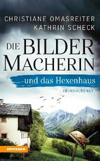 Cover Die Bildermacherin und das Hexenhaus