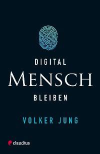 Cover Digital Mensch bleiben