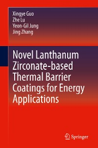Cover Novel Lanthanum Zirconate-based Thermal Barrier Coatings for Energy Applications