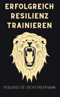 Cover Erfolgreich Resilienz trainieren
