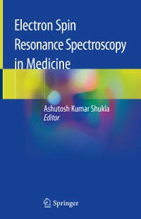 Cover Electron Spin Resonance Spectroscopy in Medicine