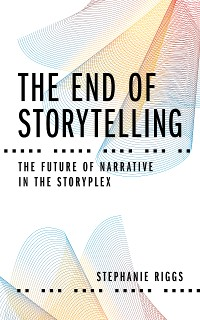 Cover The End of Storytelling