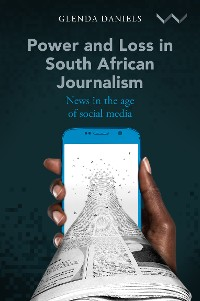 Cover Power and Loss in South African Journalism