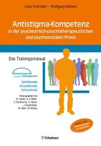 Cover Antistigma-Kompetenz in der psychiatrisch-psychotherapeutischen und psychosozialen Praxis