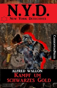 Cover N.Y.D. - Kampf um schwarzes Gold (New York Detectives)
