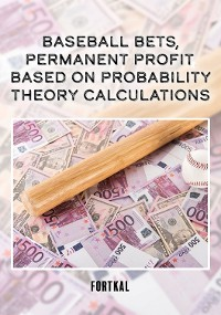 Cover Baseball bets, permanent profit, based on probability theory calculations