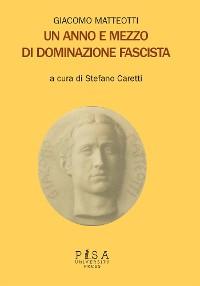 Cover Giacomo Matteotti - Un anno e mezzo di dominazione fascista