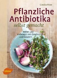 Cover Pflanzliche Antibiotika selbst gemacht