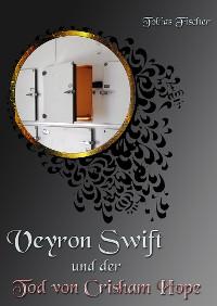 Cover Veyron Swift und der Tod von Crisham Hope
