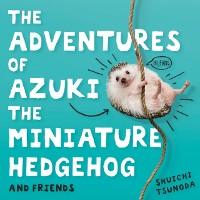 Cover Adventures of Azuki the Miniature Hedgehog and Friends