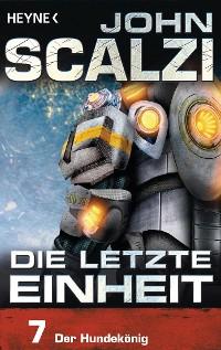 Cover Die letzte Einheit, Episode 7: - Der Hundekönig