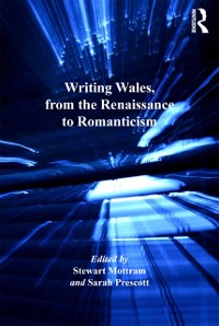 Cover Writing Wales, from the Renaissance to Romanticism