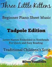 Cover Three Little Kittens Beginner Piano Sheet Music Tadpole Edition
