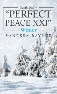 """Cover Isaiah 26:3-4 """"Perfect Peace Xxi"""""""