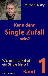 Cover Kann denn Single Zufall sein? Band 1