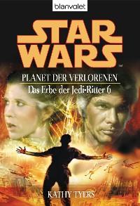 Cover Star Wars. Das Erbe der Jedi-Ritter 6. Planet der Verlorenen