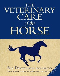 Cover The Veterinary Care of the Horse