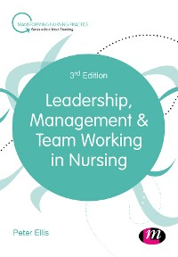Cover Leadership, Management and Team Working in Nursing