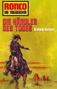 Cover Ronco - Die Tagebücher 25: Die Händler des Todes