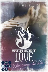 Cover Street Love. Für immer die deine (Street Stories 1)