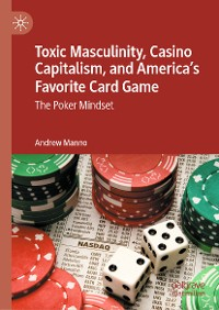 Cover Toxic Masculinity, Casino Capitalism, and America's Favorite Card Game