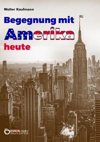 Cover Begegnung mit Amerika heute (1965)