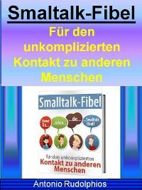 Cover Smaltalk-Fibel - Für den unkomplizierten Kontakt zu anderen Menschen