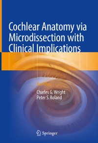 Cover Cochlear Anatomy via Microdissection with Clinical Implications