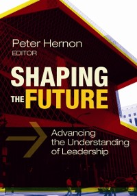 Cover Shaping the Future: Advancing the Understanding of Leadership