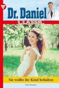 Cover Dr. Daniel Classic 32 – Arztroman