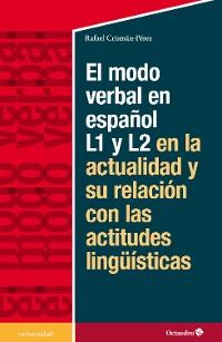 Cover El modelo verbal en español L1 y L2 en la actualidad y su relación con las actitudes lingüísticas