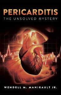Cover Pericarditis The Unsolved Mystery