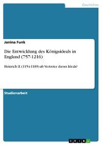 Cover Die  Entwicklung des Königsideals in England (757-1216)