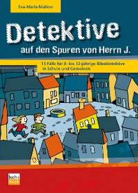 Cover Detektive auf den Spuren von Herrn J.