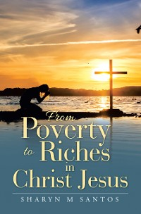 Cover From Poverty to Riches in Christ Jesus