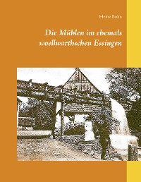 Cover Die Mühlen im ehemals woellwarthschen Essingen