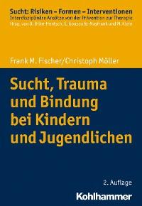 Cover Sucht, Trauma und Bindung bei Kindern und Jugendlichen