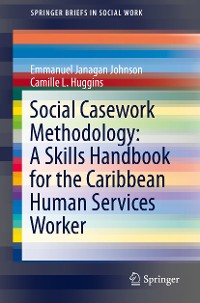 Cover Social Casework Methodology: A Skills Handbook for the Caribbean Human Services Worker