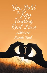 Cover You Hold the Key to Finding Real Love