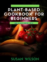 Cover Plant-based Cookbook for Beginners